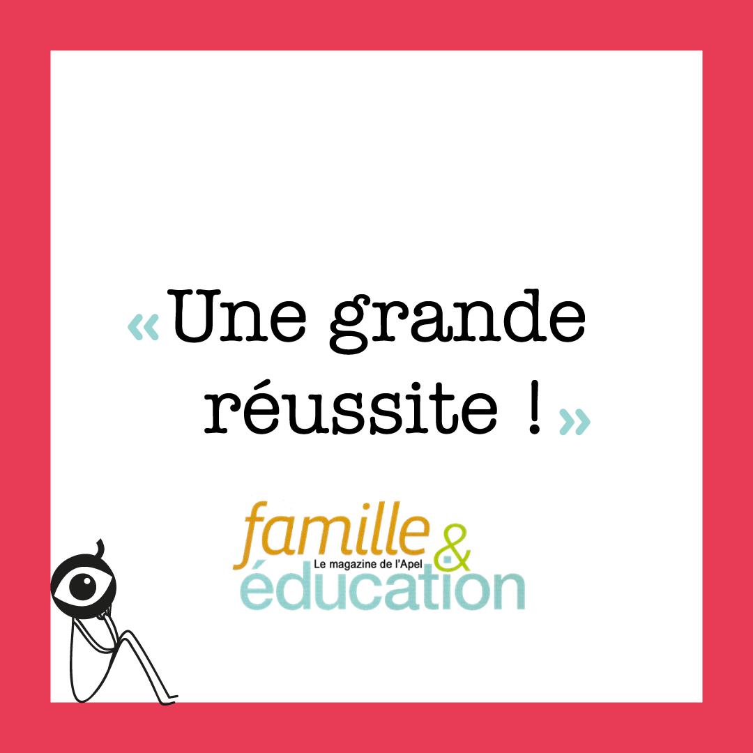 """""""Une grande réussite !"""" Famille & Éducation (le journal de l'APEL)"""