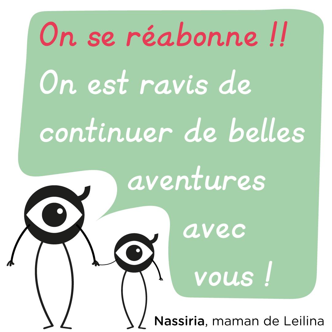 """""""On se réabonne !! On est ravis de continuer de belles aventures avec vous !"""" Nassiria, maman de Laëtitia"""